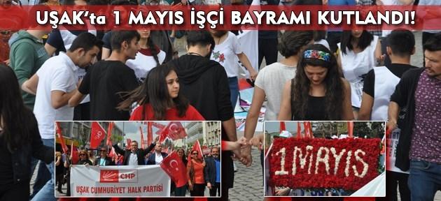 1 Mayıs İşçi Bayramı Uşak'ta Kutlandı!