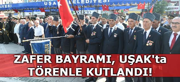 30 Ağustos Zafer Bayramı, Uşak'ta törenle kutlandı!