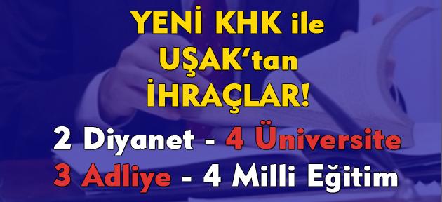 695 sayılı KHK ile Uşak'ta 14 kişi ihraç edildi!