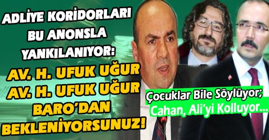 Ali Erdoğan'ı Üç Ayda Hapse Tıktıramazsam, Bırakır Dönerim Diyen Ufuk Bey, Uşak BARO'su Seni Bekliyor!