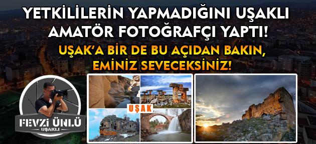 Amatör fotoğrafçının bu yaptığı Uşak'lıyı sevindirir ama, şehri yönetenleri kızdırabilir!