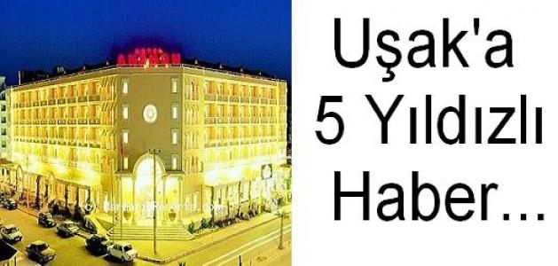 Anemon Yetkililerinden Uşak'a Beş Yıldızlı Otel İçin Yeşil Işık.