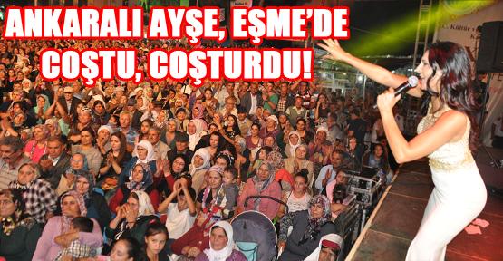 Ankaralı Ayşe Eşme'yi Salladı!