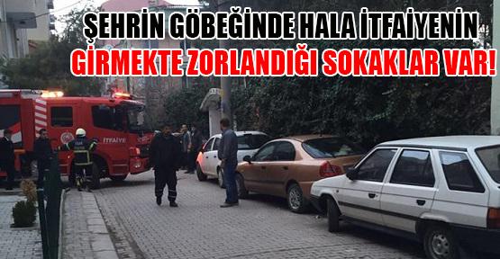 Araç Parklarından ve Dar Sokaklardan Dolayı İtfaiye Yangına Müdahalede Gecikti!