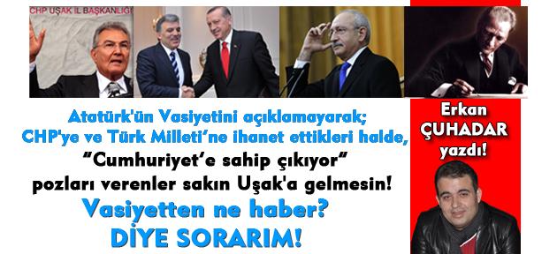 Atatürkçü geçinip CHP'nin her nimetinden yararlanan ama Vasiyetini bile saklayıp uygulamayanlar; sözüm size!