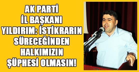 Basri Yıldırım: Ahmet Davutoğlu, Ferasetli ve Lider Kişiliği İle İstikrarı Sürdürecek!