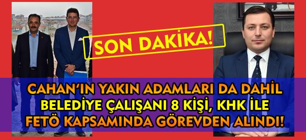 Cahan'ın yakın adamı da dahil 8 kişi, Uşak Belediyesi'nden FETÖ kapsamında görevden alındı!