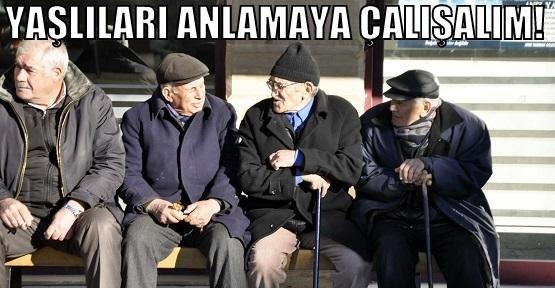 Canım Uşak'ın Saygıdeğer Yaşlıları!