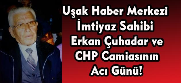 CHP camiasının sevilen ismi eski Belediye Meclis Üyesi Mehmet Çuhadar vefat etti!