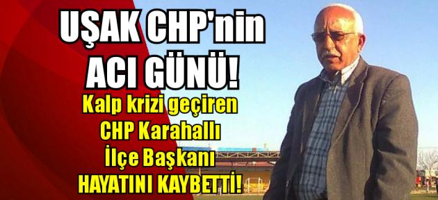 CHP Karahallı İlçe Başkanı hayatını kaybetti!
