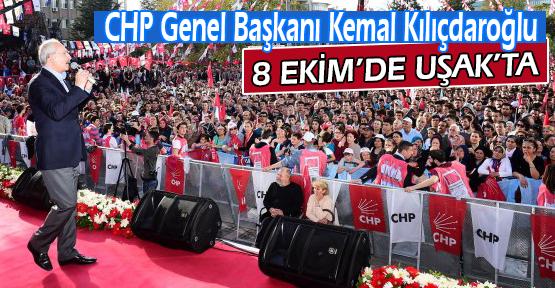 CHP Lideri Kılıçdaroğlu Uşak'a Geliyor!