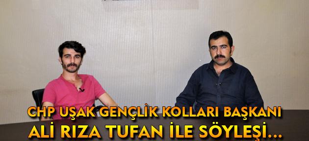 CHP Uşak Gençlik Kolları Başkanı Ali Rıza Tufan son gelişmeleri değerlendirdi!