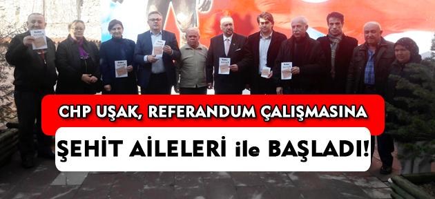 CHP Uşak, referandum çalışmasına Şehit aileleri ile başladı!