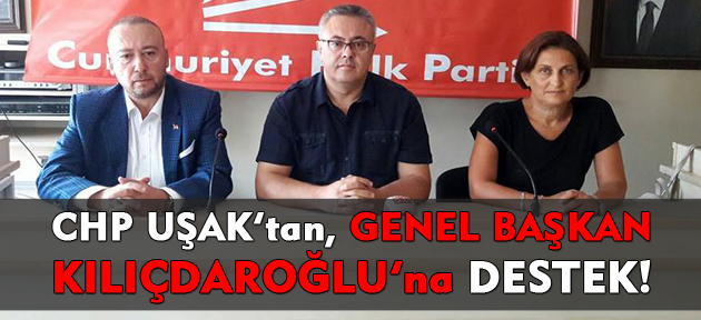 CHP Uşak'tan Genel Başkan Kılıçdaroğlu'na destek!
