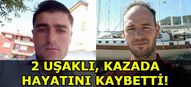 Denizli'deki kazada 2 Uşaklı hayatını kaybetti!