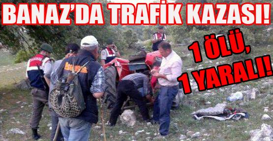 Devrilen Traktörün Altında Kalan Baba Hayatını Kaybetti, Oğlu İse Yaralandı!