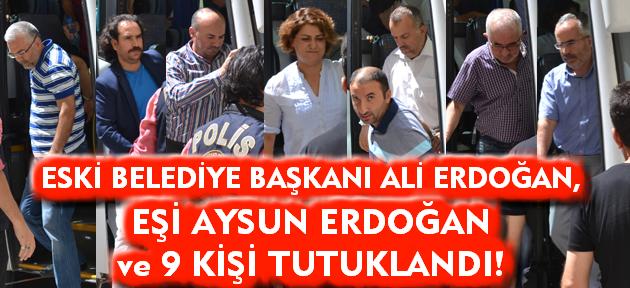 Eski Uşak Belediye Başkanı Ali Erdoğan, eşi ve 9 kişi tutuklandı!