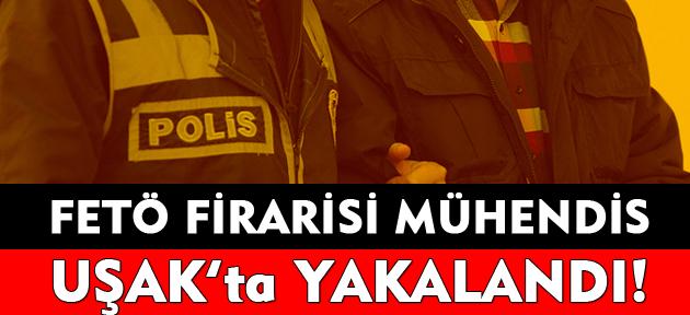 FETÖ firarisi mühendis Uşak'ta yakalandı!