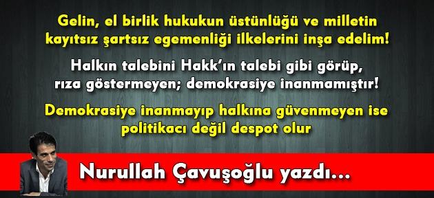Gün, Atatürk'ün çizgisine dönüp, hukukun üstünlüğünü sağlamanın günüdür! Gün; adaletin günüdür!