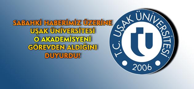 Haberimizin ardından Uşak Üniversitesi'nden jet karar!