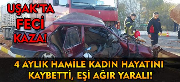 Uşak'ta feci kaza! Hamile kadın hayatını kaybetti, eşi ağır yaralı!