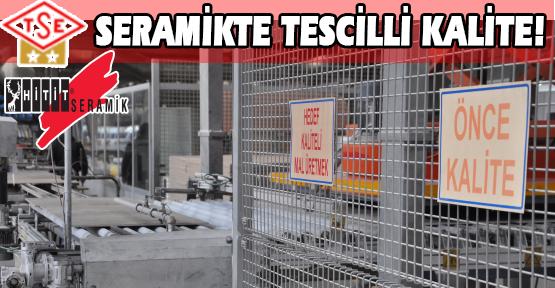 Hitit Seramik'in 25 Yıllık Sanayi Serüveninde Kalitesi Tescillendi!