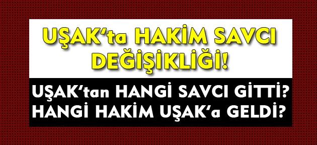 HSYK kararnamesi yayınlandı! Uşak'ta hakim ve savcı değişikliği yapıldı!