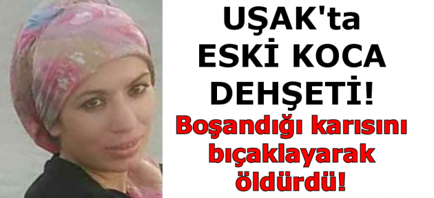 İşçi kadın boşandığı eşi tarafından fabrika önünde bıçaklanarak hayatını kaybetti!