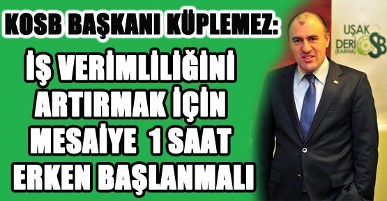 Karma OSB Başkanı Akif Küplemez'den Erken Mesai Çağrısı!