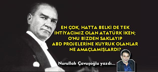 Keşke en başta; ABD ve İsrai'lin BOP'u yerine Atatürk'ün Ortadoğu Projesini uygulasaydık!