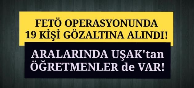 Manisa merkezli FETÖ operasyonunda Uşak'tan gözaltı!