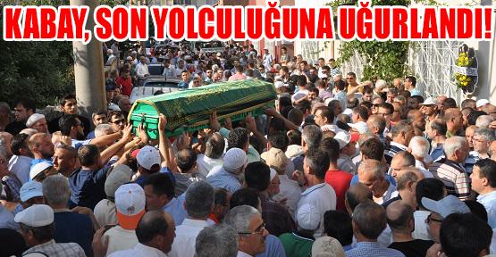 Mehmet Kabay'ın Cenazesi Kılınan Cenaze Namazı İle Defnedildi!