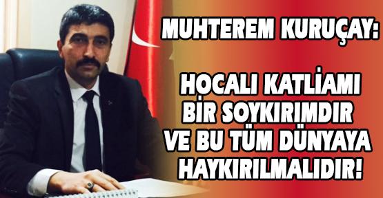 MHP Merkez İlçe Başkanı Kuruçay, Hocalı Katliamına İlişkin Değerlendirmede Bulundu!