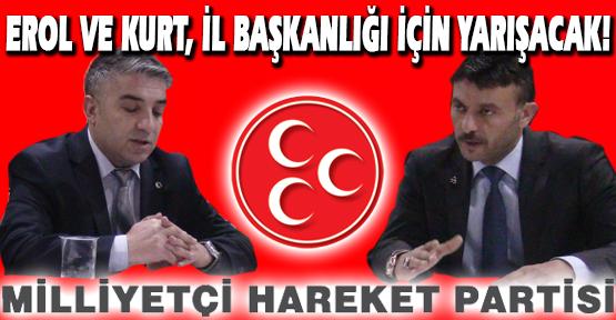 MHP'de İl Başkanlığı İçin İki Aday Yarışacak!