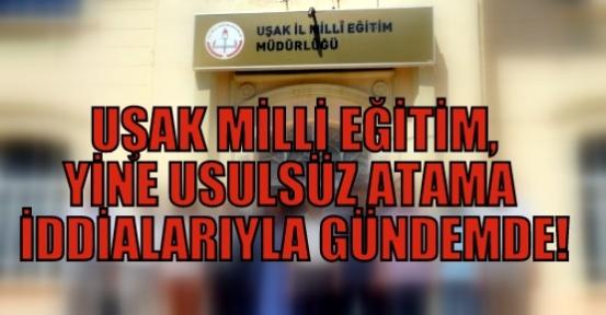 Milli Eğitim'de Yine Usulsüz Atama Skandalı İddiası!