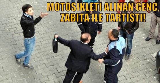 Motosikletine El Koyan Zabıtaya Saldırdı!