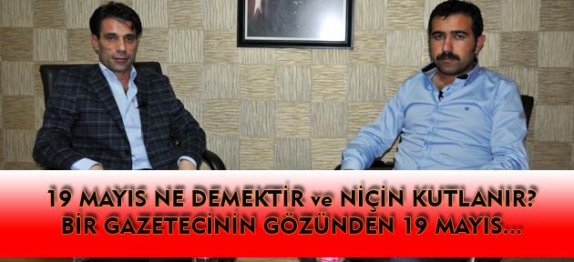 Nurullah Çavuşoğlu'ndan doyumsuz bir 19 Mayıs söyleşisine hazır olun!