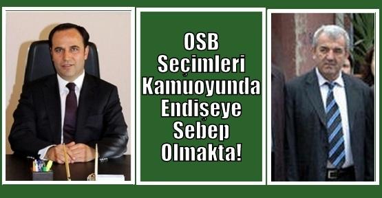 OSB'de Seçim Bugün! Üyeler Şaşkın ve Kime Oy Vereceğini Bilemiyor!