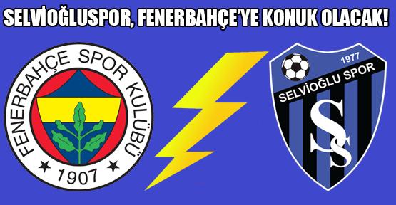 Selvioğluspor, Deplasmanda Fenerbahçe İle Karşılaşacak!