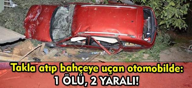 Takla atan otomobilde 1 kişi öldü 2 kişi yaralandı!