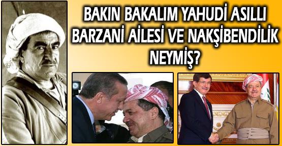 Tayyip Erdoğan'ın Öve Öve Bitiremediği Mustafa Barzani ve Yahudi Asıllı Barzani Ailesinin NAKŞİBENDİLİĞİ!