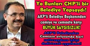 AKP#039;li Belediye Başkanı Camiye...