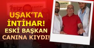 CHP Uşak eski il başkanı canına kıydı!