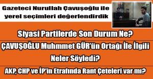 Gazeteci Nurullah Çavuşoğlu'ndan yaklaşan yerel seçimlerle ilgili bomba açıklamalar