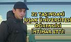 22 yaşındaki Uşak Üniversitesi öğrencisi intihar etti!