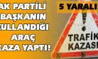 Ak Parti Kadın Kolları Başkanı ve Belediye Meclis Üyeleri Eşme Yolu'ndaki Kazada Yaralandı!