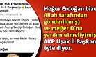 AKP Uşak İl Başkanı ve milletvekili aday adayı paylaştı: Erdoğan Allah tarafından gönderilmiş!