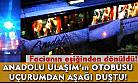 Anadolu Ulaşım'ın yolcu taşıyan otobüsü devrildi! Yaralılar var!