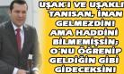 Atatürk Düşmanı Vekil Adayı, Daha İlk Günden Gördüğü Tatlı Düşten Uyanmış Olmalı!