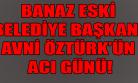 Banaz Eski Belediye Başkanı Avni Öztürk'ün Annesi hayatını Kaybetti!